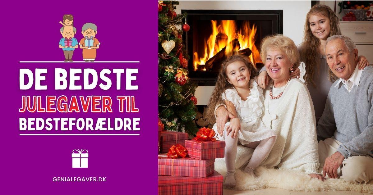 Bedste Julegaver til Bedsteforældre - Julegaveideer