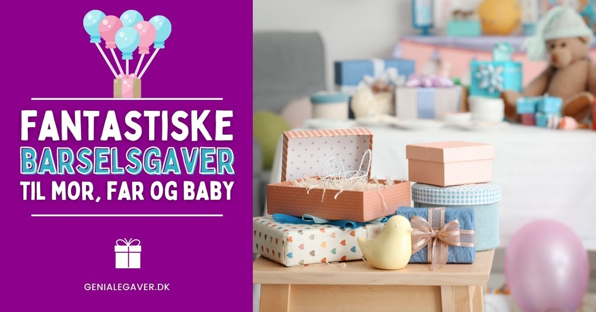 Fantastiske Barselsgaver Til Mor, Far og Baby